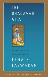 The Bhagavad Gita, translated by Eknath Easwaran